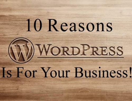 10 Reasons You Need WordPress For YOUR Business!